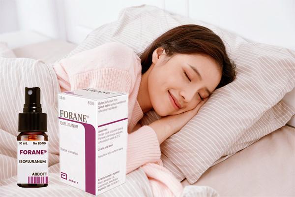 Thuốc mê của Mỹ Forane cho giấc ngủ kéo dài từ 3-5 tiếng