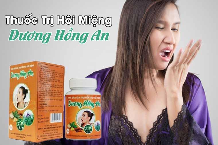 Thuốc trị hôi miệng Dương Hồng An