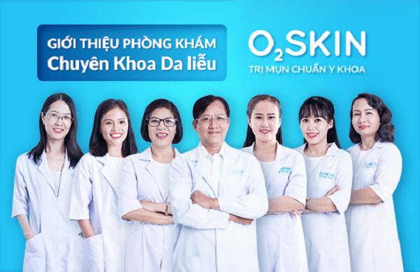 Phòng khám chuyên khoa Da liễu O2 Skin có nhiều bác sĩ giỏi