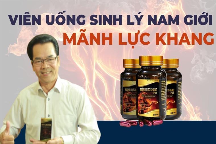 Viên uống Mãnh Lực Khang hỗ trợ tăng cường chức năng sinh lý từ bên trong
